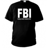 T-SHIRT FBI  FEMALE BODY INSPECTOR